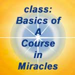 class: Basics of A Course In Miracles - School for A Course in Miracles - logo