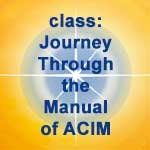"""Journey Through the Manual"" Class, Online on Tuesdays 9:30-10:30am (Mt. Time)"